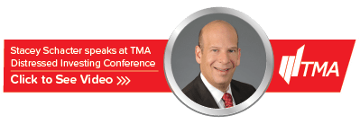 Click to See Video of Stacey Schacter speak at TMA Distressed Investing Conference